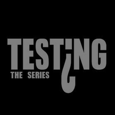 Testing: The Series